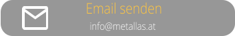 info@metallas.at Email senden
